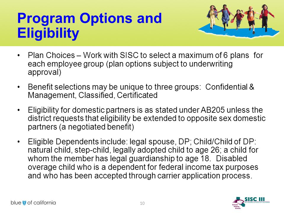Program Options and Eligibility Plan Choices – Work with SISC to select a maximum of 6 plans for each employee group (plan options subject to underwri