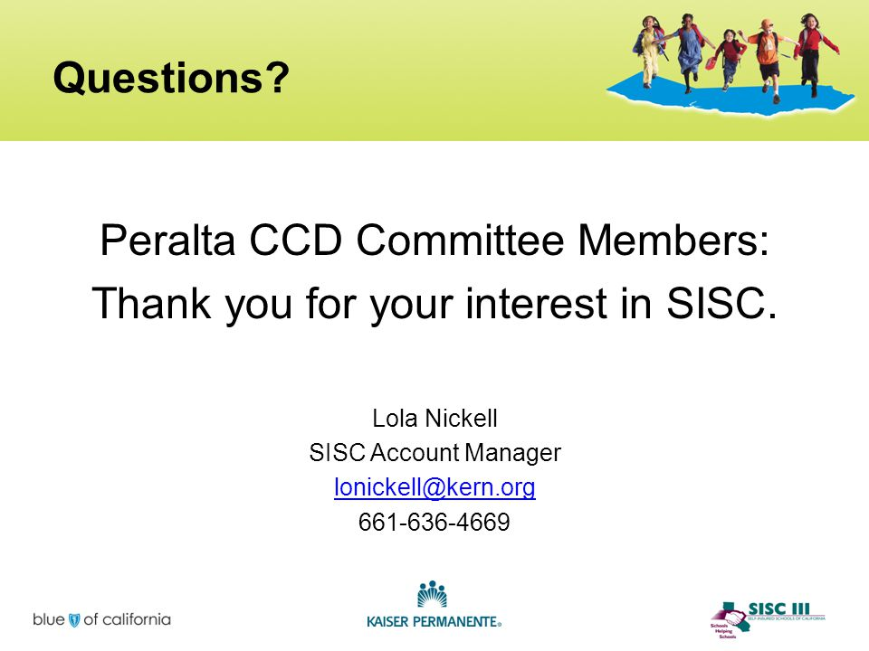 Questions? Peralta CCD Committee Members: Thank you for your interest in SISC. Lola Nickell SISC Account Manager lonickell@kern.org 661-636-4669 15