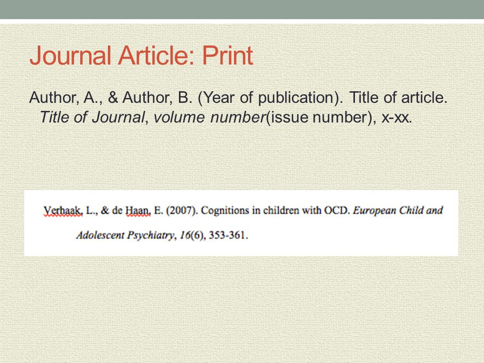 Journal Article: Print Author, A., & Author, B. (Year of publication).