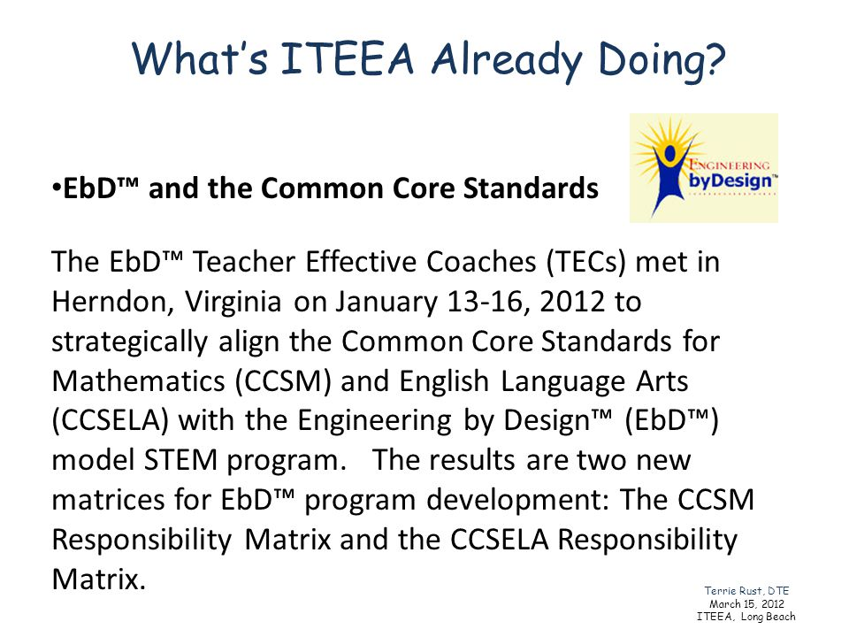 EbD and the Common Core Standards The EbD Teacher Effective Coaches (TECs) met in Herndon, Virginia on January 13-16, 2012 to strategically align the