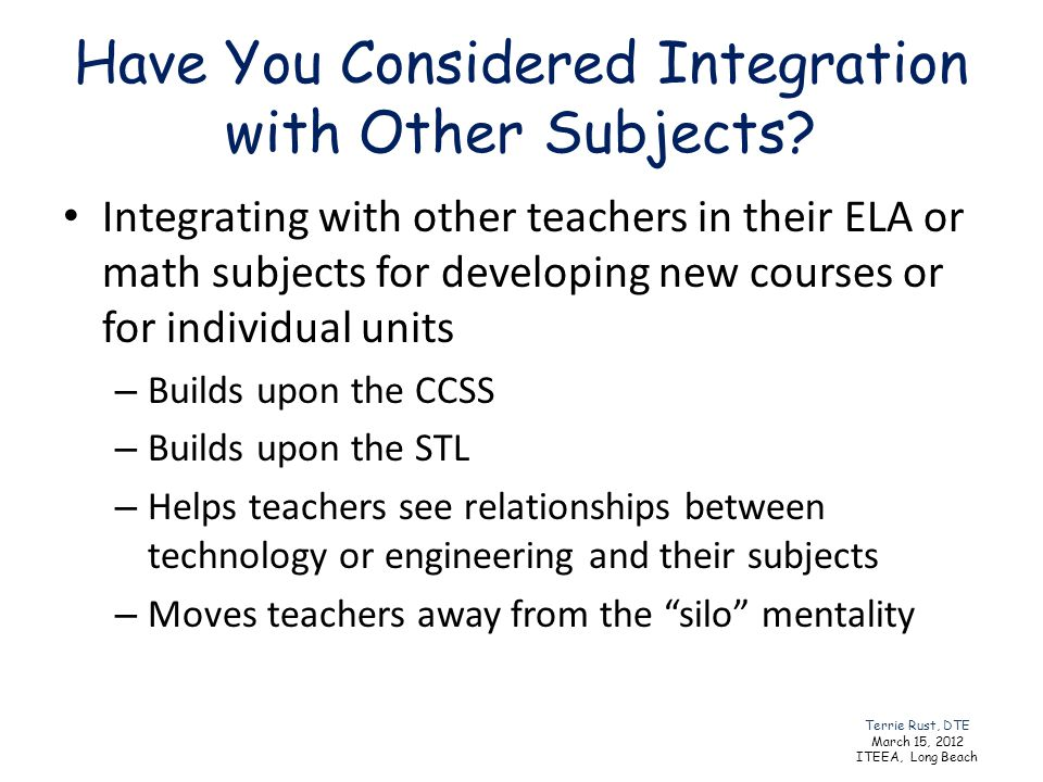 Have You Considered Integration with Other Subjects? Integrating with other teachers in their ELA or math subjects for developing new courses or for i