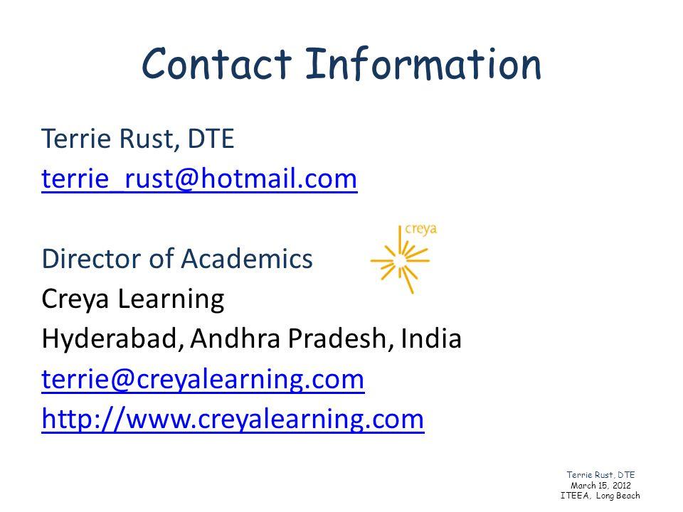 Contact Information Terrie Rust, DTE terrie_rust@hotmail.com Director of Academics Creya Learning Hyderabad, Andhra Pradesh, India terrie@creyalearnin