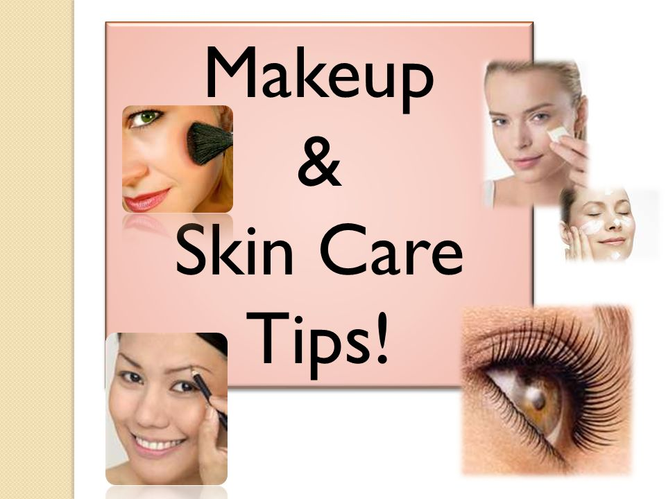 Makeup & Skin Care Tips! Makeup & Skin Care Tips!