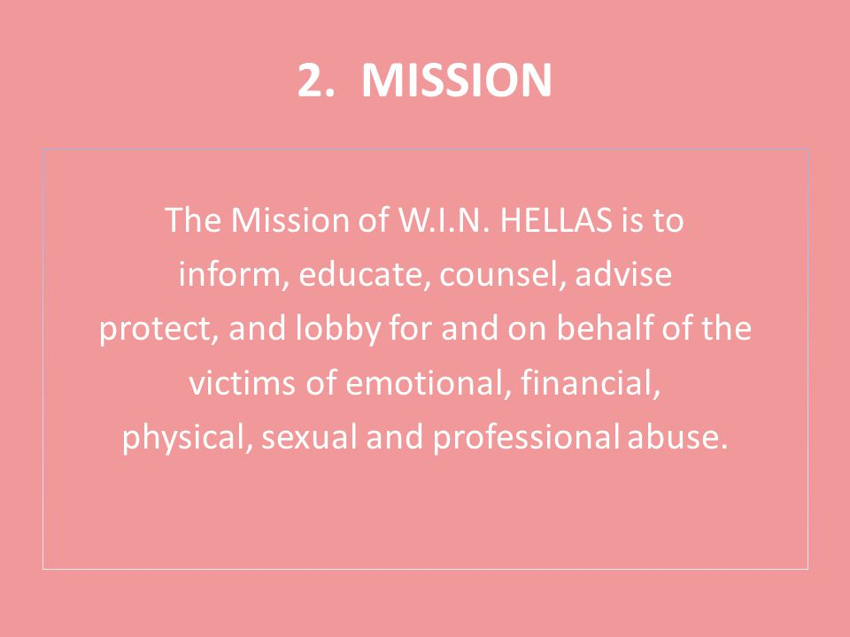 2. MISSION The Mission of W.I.N.