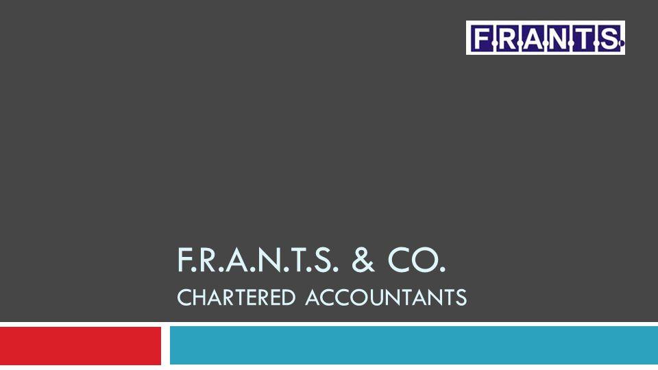 F.R.A.N.T.S. & CO. CHARTERED ACCOUNTANTS