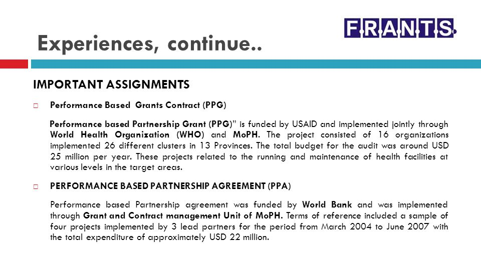 Experiences, continue.. IMPORTANT ASSIGNMENTS Performance Based Grants Contract (PPG) Performance based Partnership Grant (PPG) is funded by USAID and