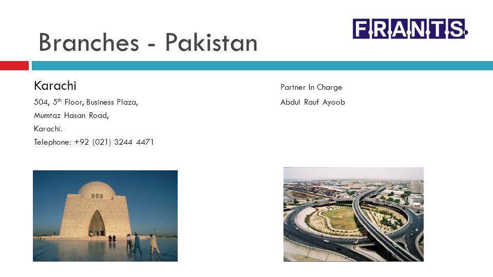 Branches - Pakistan Karachi Partner In Charge 504, 5 th Floor, Business Plaza, Abdul Rauf Ayoob Mumtaz Hasan Road, Karachi. Telephone: +92 (021) 3244