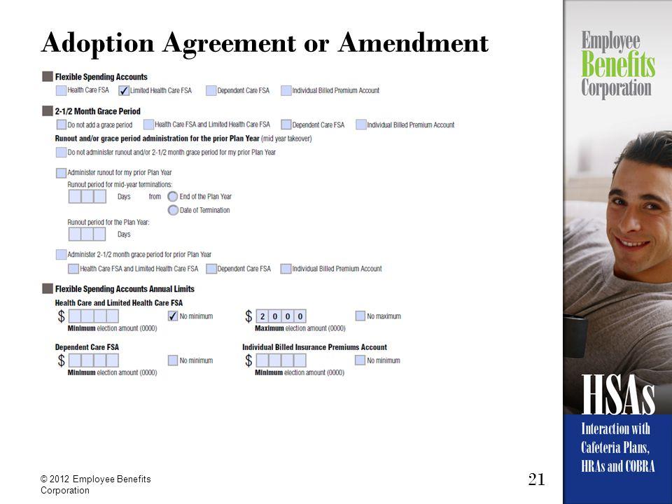 21 © 2012 Employee Benefits Corporation Adoption Agreement or Amendment