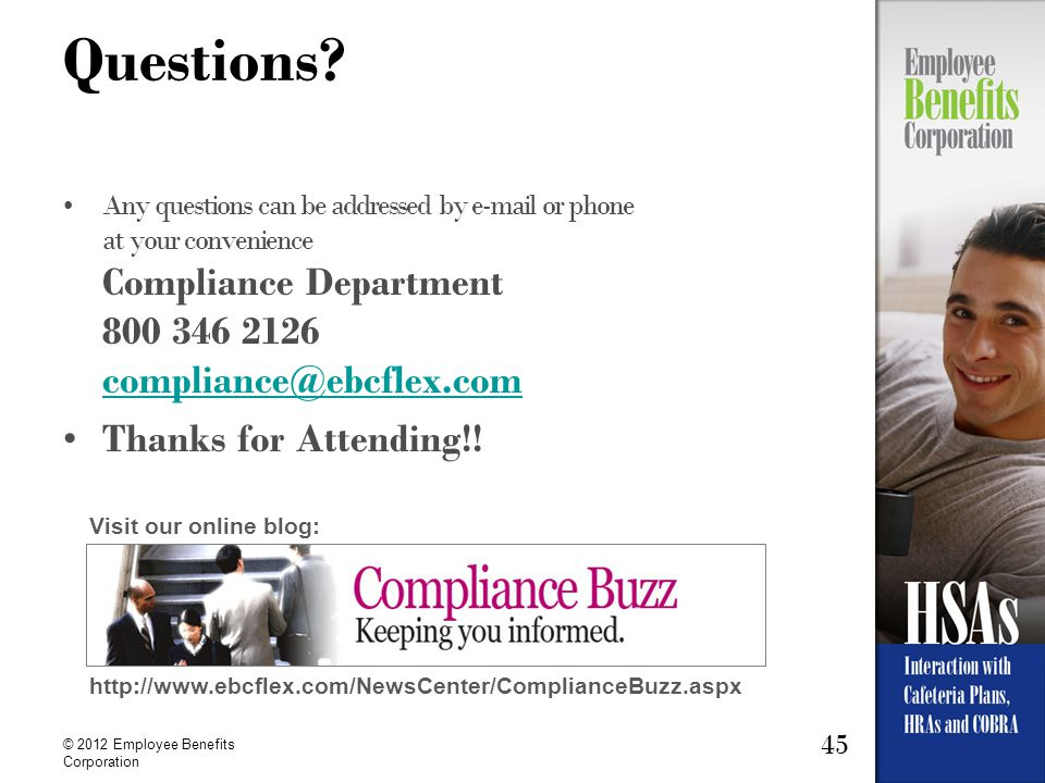 45 © 2012 Employee Benefits Corporation Questions? Any questions can be addressed by e-mail or phone at your convenience Compliance Department 800 346