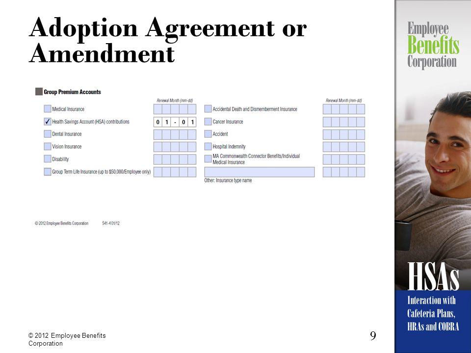 9 © 2012 Employee Benefits Corporation Adoption Agreement or Amendment