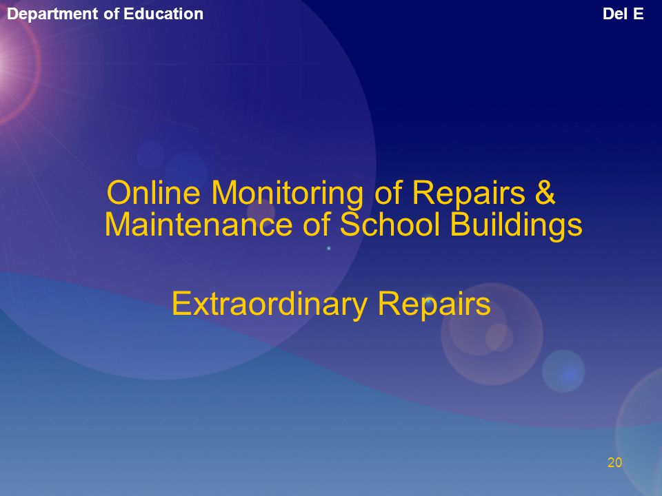 Department of EducationDel E 19 Infrastructure Module Through this module any body can request for opening new schools. Schools infrastructure details