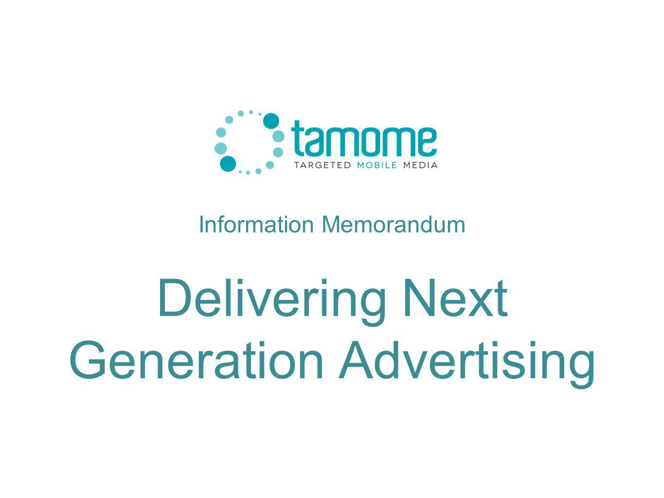 Information Memorandum Delivering Next Generation Advertising CONFIDENTIAL