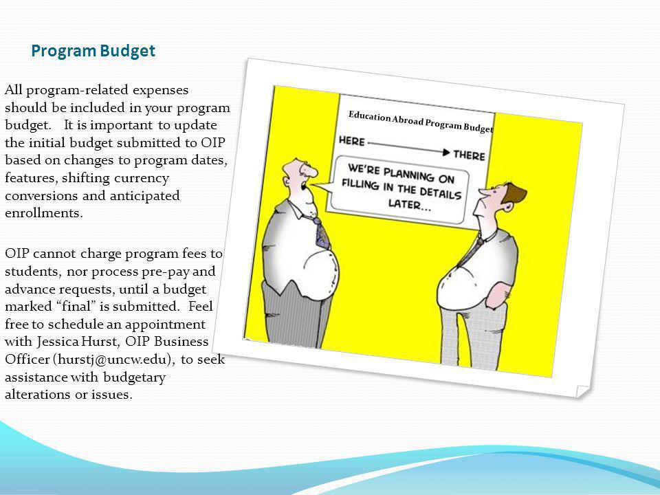 Program Budget All program-related expenses should be included in your program budget.