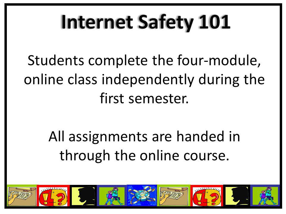Students complete the four-module, online class independently during the first semester. All assignments are handed in through the online course.