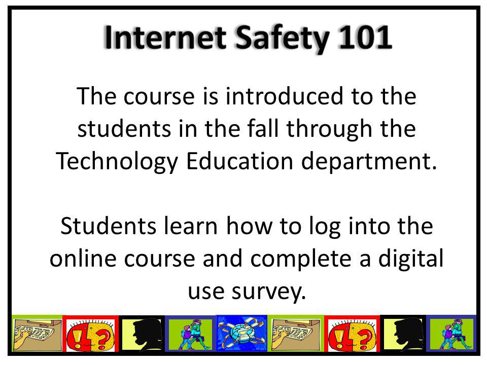 The course is introduced to the students in the fall through the Technology Education department.