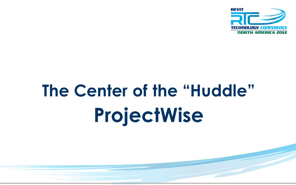 ProjectWise The Center of the Huddle