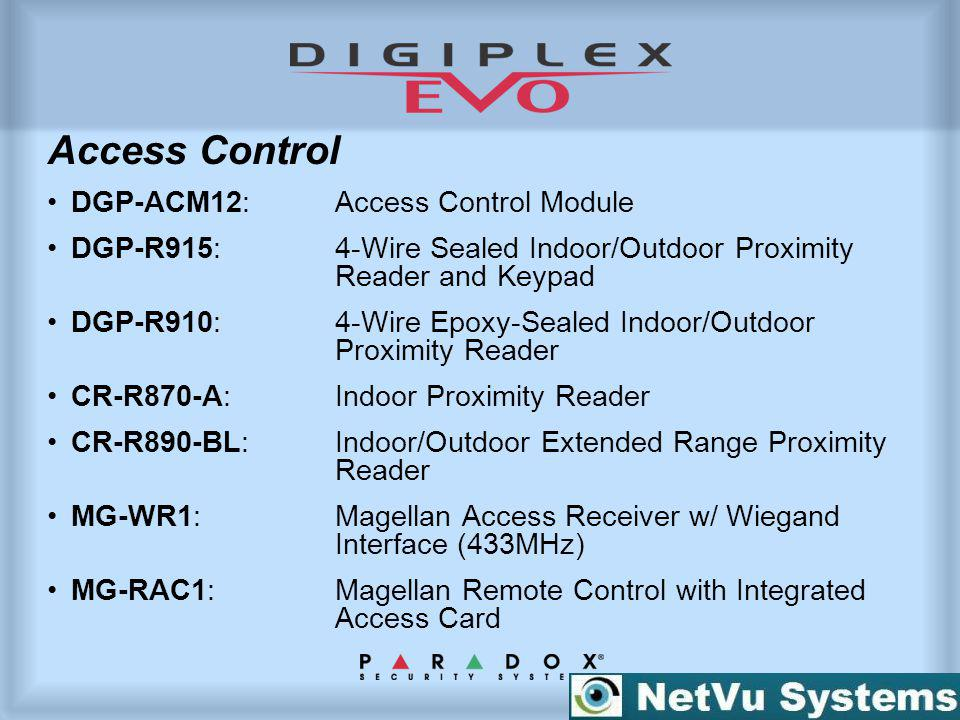 DGP-ACM12:Access Control Module DGP-R915:4-Wire Sealed Indoor/Outdoor Proximity Reader and Keypad DGP-R910:4-Wire Epoxy-Sealed Indoor/Outdoor Proximit