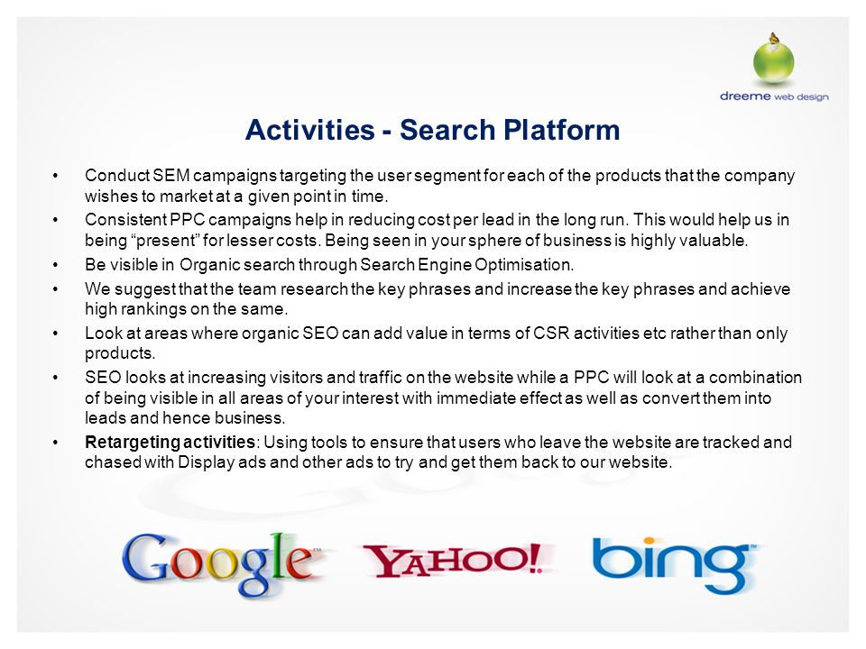 Activities - Search Platform Conduct SEM campaigns targeting the user segment for each of the products that the company wishes to market at a given po