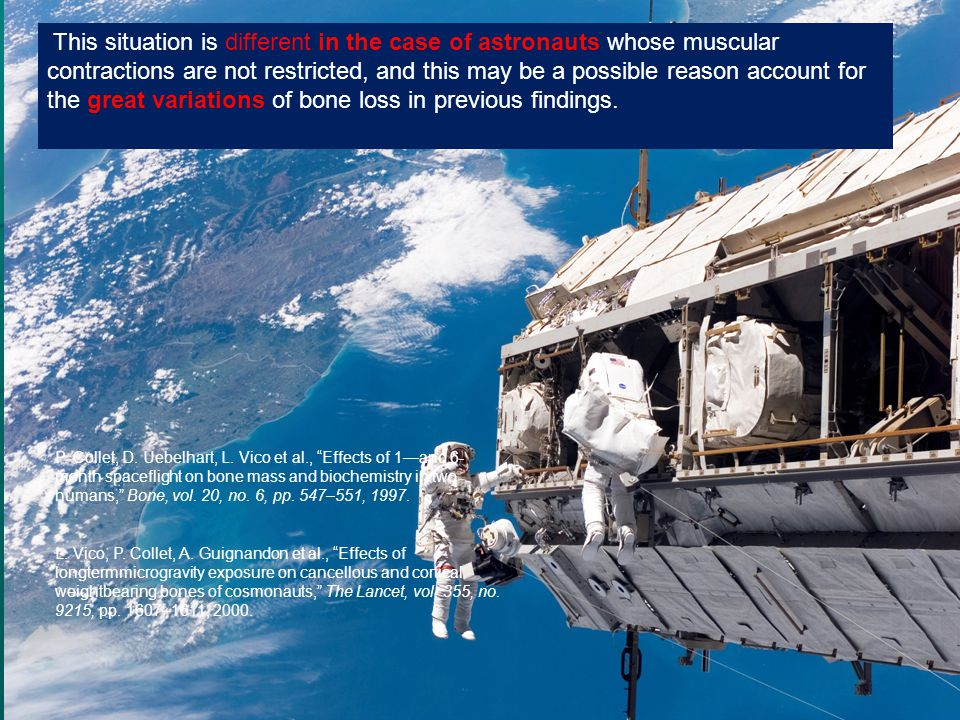 This situation is different in the case of astronauts whose muscular contractions are not restricted, and this may be a possible reason account for th