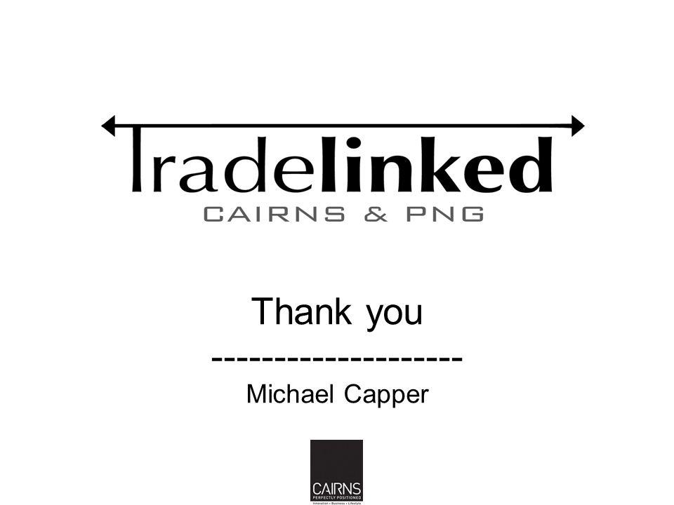 Thank you -------------------- Michael Capper 22