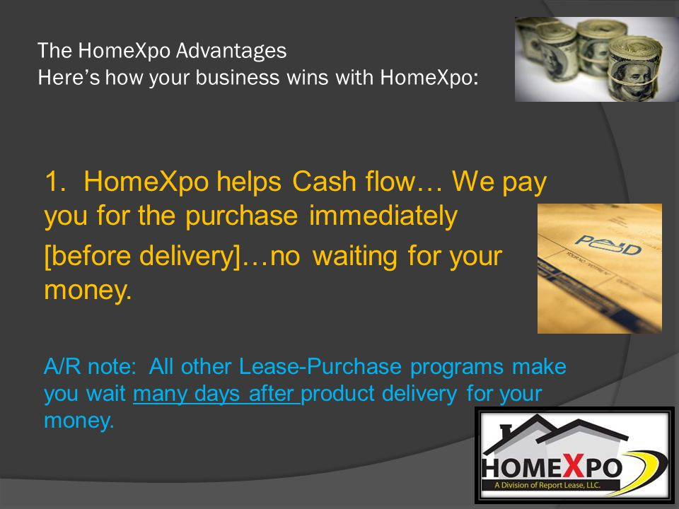 The HomeXpo Advantages Heres how your business wins with HomeXpo: 1.