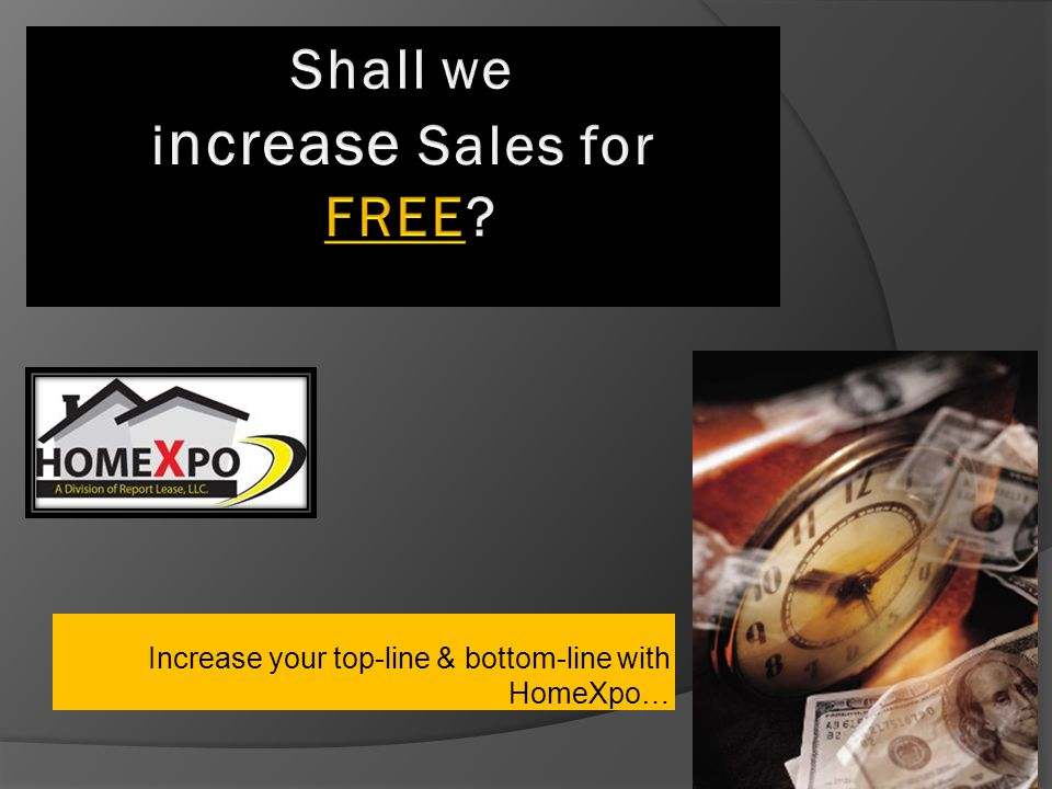 Increase your top-line & bottom-line with HomeXpo…