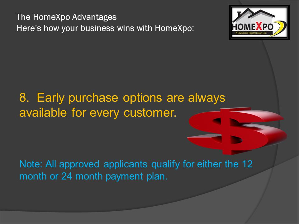 The HomeXpo Advantages Heres how your business wins with HomeXpo: 8.