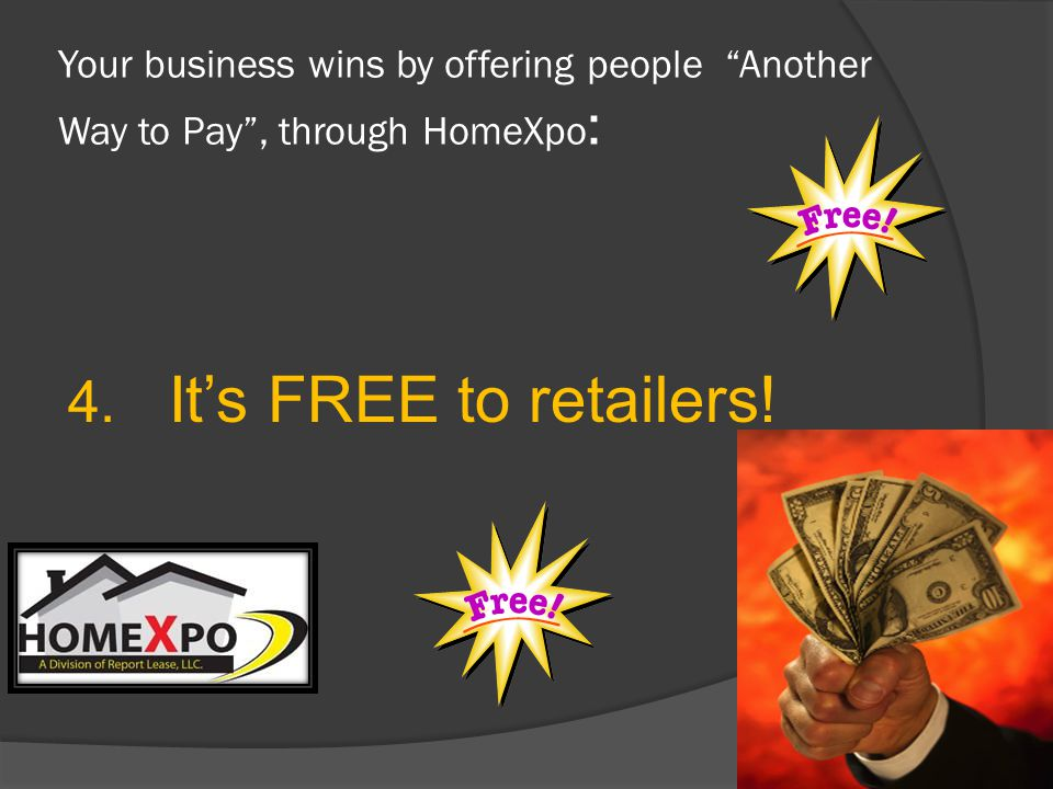 Your business wins by offering people Another Way to Pay, through HomeXpo : 4.