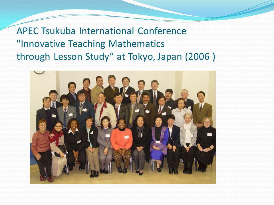 5 APEC Tsukuba International Conference Innovative Teaching Mathematics through Lesson Study at Tokyo, Japan (2006 )