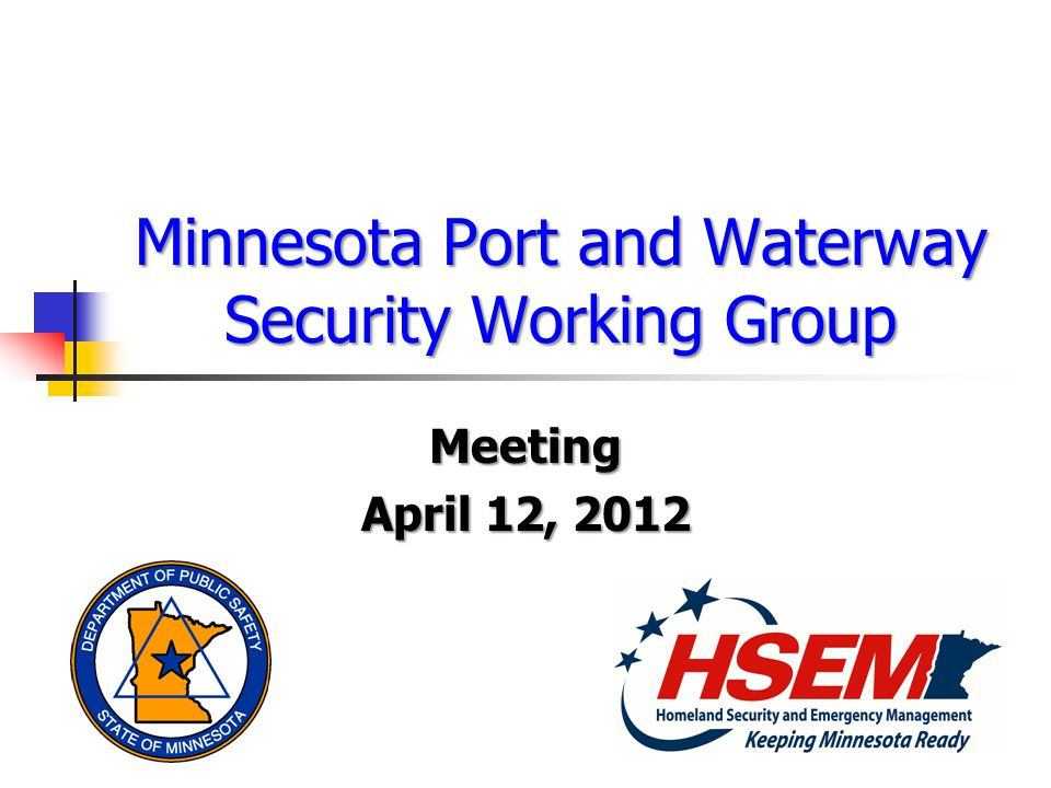 Minnesota Port and Waterway Security Working Group Meeting April 12, 2012