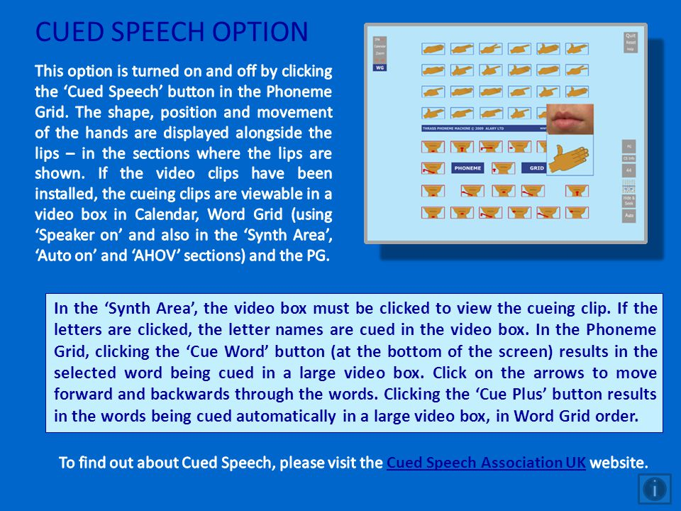 CUED SPEECH OPTION In the Synth Area, the video box must be clicked to view the cueing clip. If the letters are clicked, the letter names are cued in