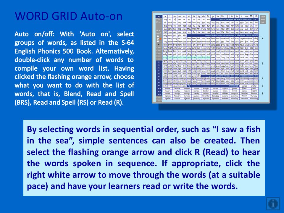 WORD GRID Auto-on By selecting words in sequential order, such as I saw a fish in the sea, simple sentences can also be created. Then select the flash