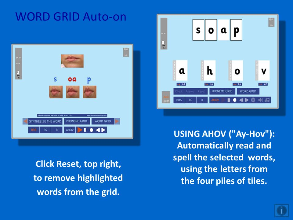 WORD GRID Auto-on Click Reset, top right, to remove highlighted words from the grid. USING AHOV (