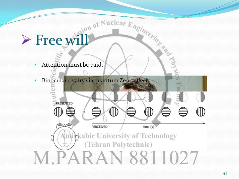 43 Free will Attention must be paid. Binocular rivalry via quantum Zeno effect