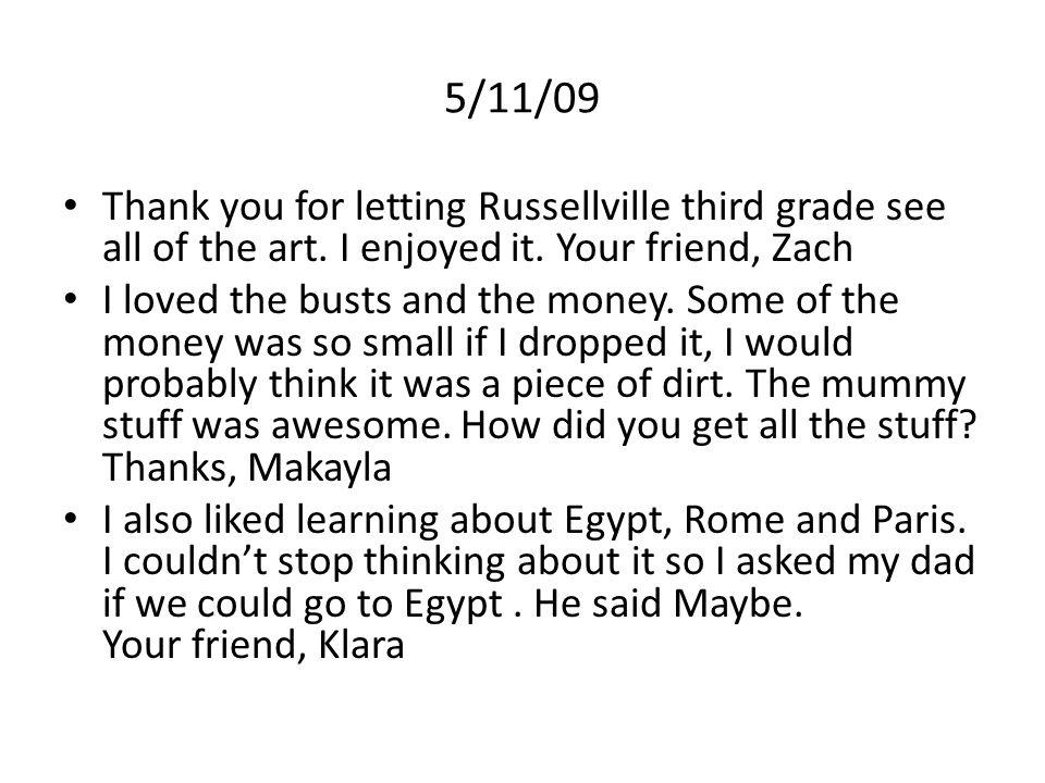5/11/09 Thank you for letting Russellville third grade see all of the art.