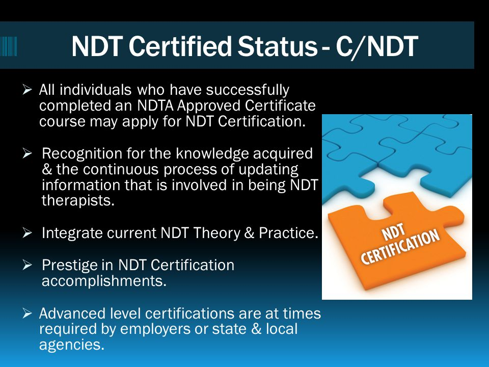 NDTA Approved Certificate Courses I highly recommend this course to any PT, OT, or SLP who wants to strengthen their evaluation skills and ability to