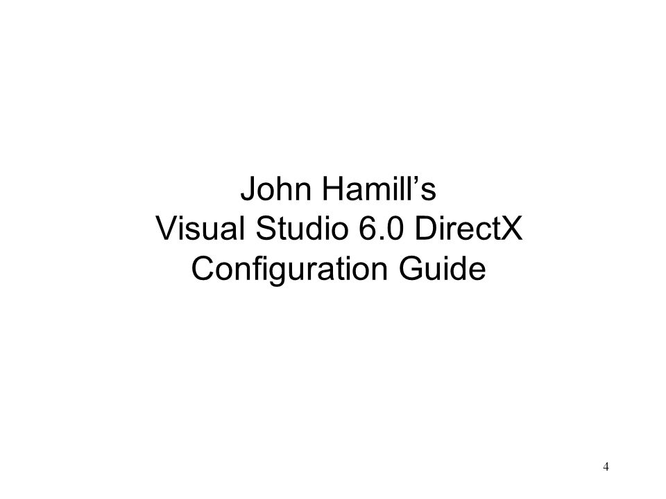 4 John Hamills Visual Studio 6.0 DirectX Configuration Guide
