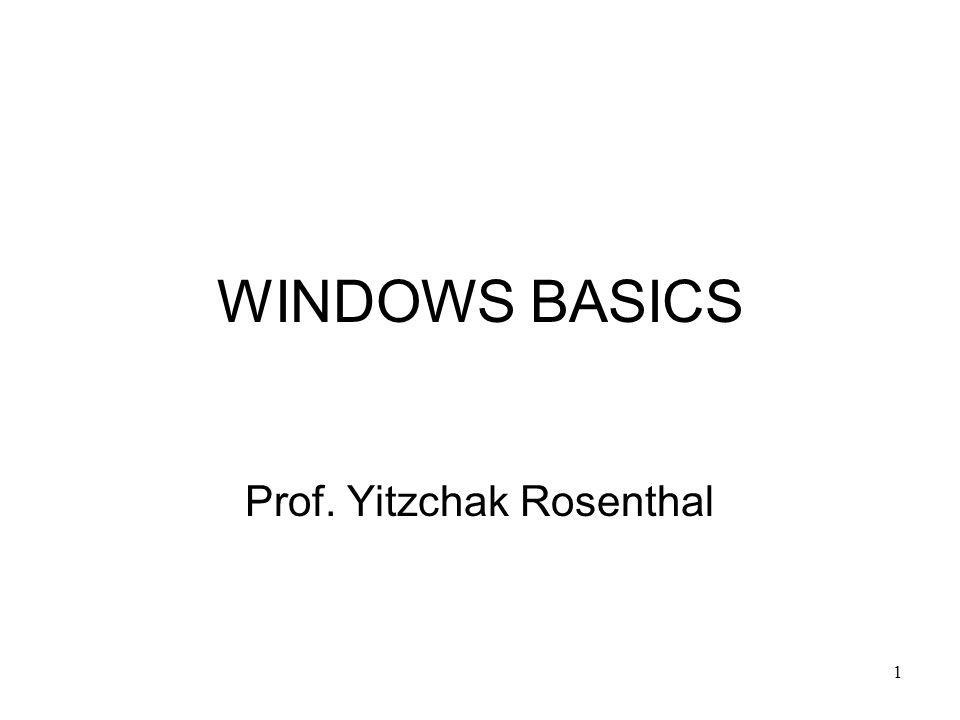 1 WINDOWS BASICS Prof. Yitzchak Rosenthal