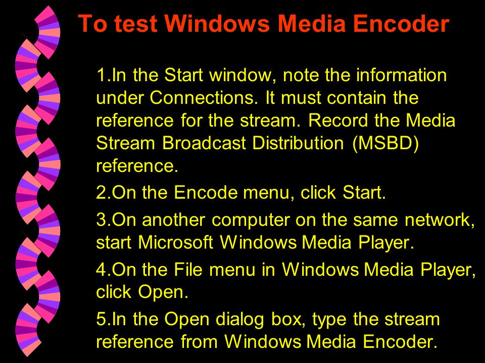 CONTINUE 7.If you output to a Windows Media server, from the Output Settings, Transmission screen, select the method that Windows Media Encoder uses t