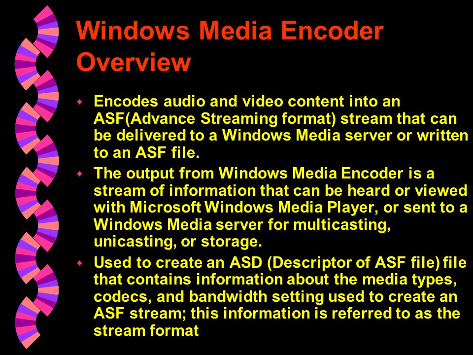 w Multicasting w Unicasting Windows Media Encoder