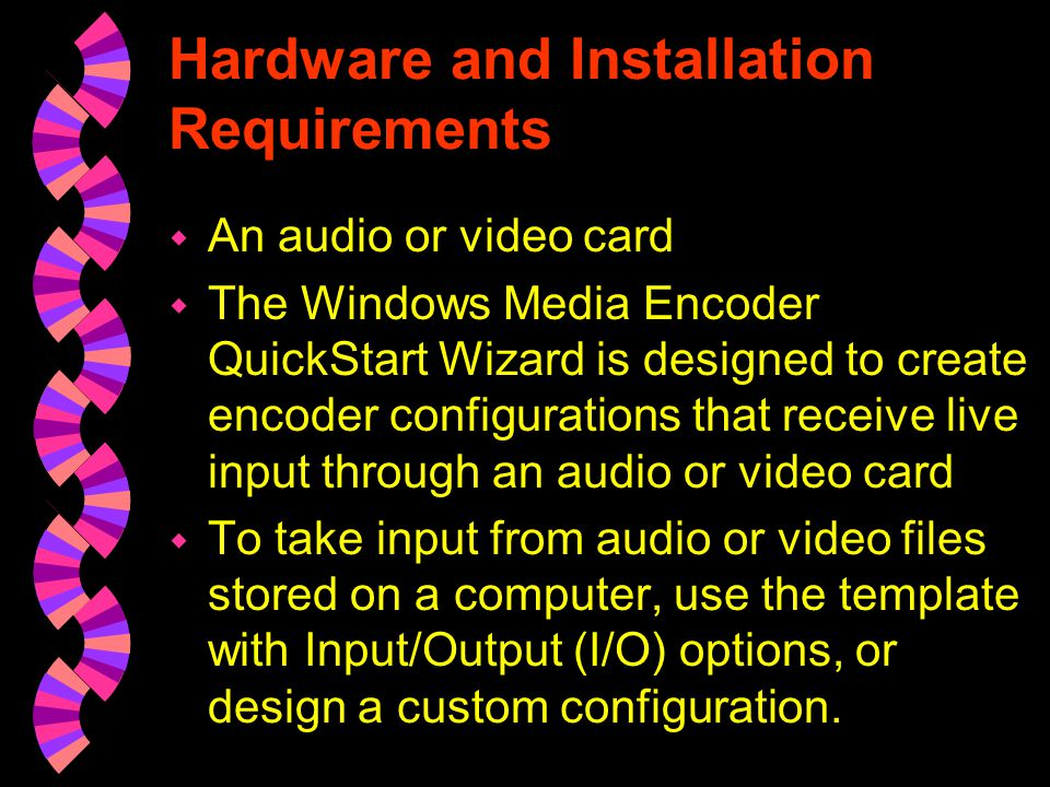To configure Windows Media Encoder using custom settings 1.In the Welcome window, select Custom.