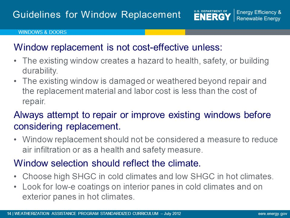 eere.energy.gov14 | WEATHERIZATION ASSISTANCE PROGRAM STANDARDIZED CURRICULUM – July 2012 Guidelines for Window Replacement Window replacement is not