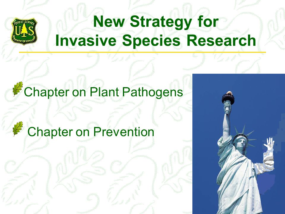 New Strategy for Invasive Species Research Chapter on Plant Pathogens Chapter on Prevention