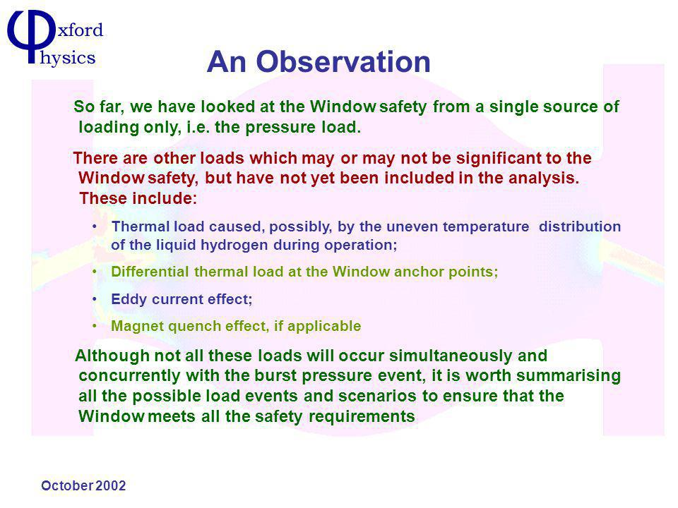 October 2002 An Observation So far, we have looked at the Window safety from a single source of loading only, i.e.