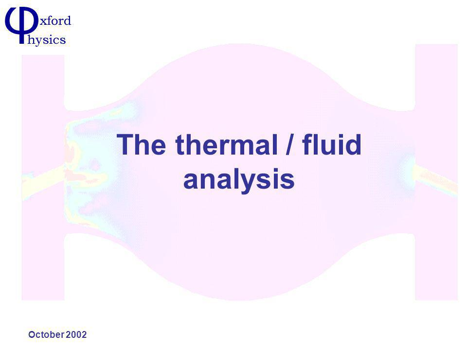 October 2002 The thermal / fluid analysis