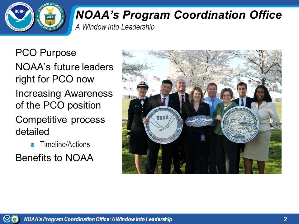 NOAA s Program Coordination Office: A Window Into Leadership3 NOAAs Program Coordination Office A Window Into Leadership What is the purpose of PCO.