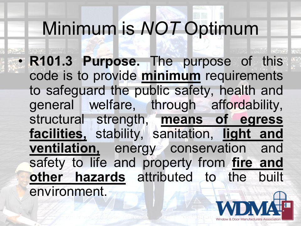 Minimum is NOT Optimum R101.3 Purpose.