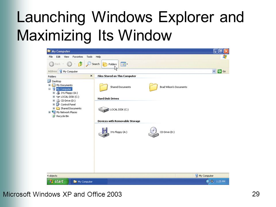 Microsoft Windows XP and Office 2003 29 Launching Windows Explorer and Maximizing Its Window