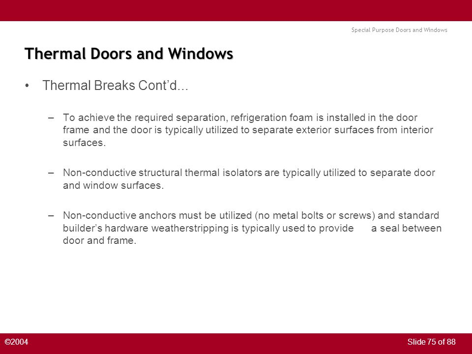 Special Purpose Doors and Windows ©2004Slide 75 of 88 Thermal Doors and Windows Thermal Breaks Contd...