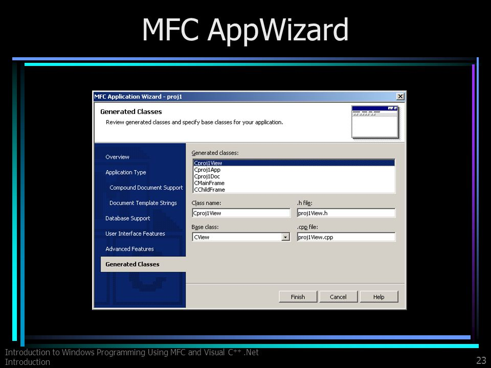 Introduction to Windows Programming Using MFC and Visual C ++.Net Introduction 23 MFC AppWizard